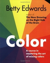 Color by Betty Edwards-A Course in Mastering the Art of Mix