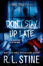Don't Stay Up Late: A Fear Street Novel by R. L. Stine